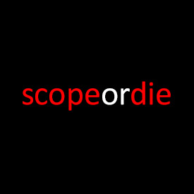 scope or die