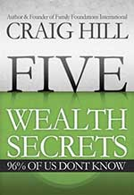 Five Wealth Secrets 96% of Us Don't Know - Craig Hill